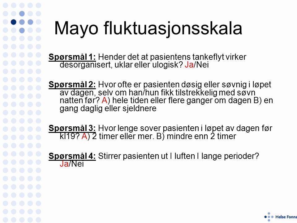 Mayo fluktuasjonsskala Spørsmål 1: Hender det at pasientens tankeflyt virker desorganisert, uklar eller ulogisk.