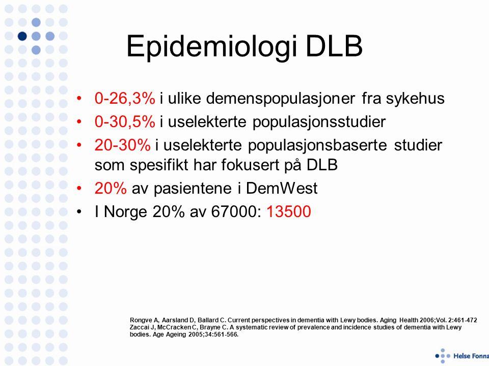 Epidemiologi DLB 0-26,3% i ulike demenspopulasjoner fra sykehus 0-30,5% i uselekterte populasjonsstudier 20-30% i uselekterte populasjonsbaserte studier som spesifikt har fokusert på DLB 20% av pasientene i DemWest I Norge 20% av 67000: 13500 Rongve A, Aarsland D, Ballard C.