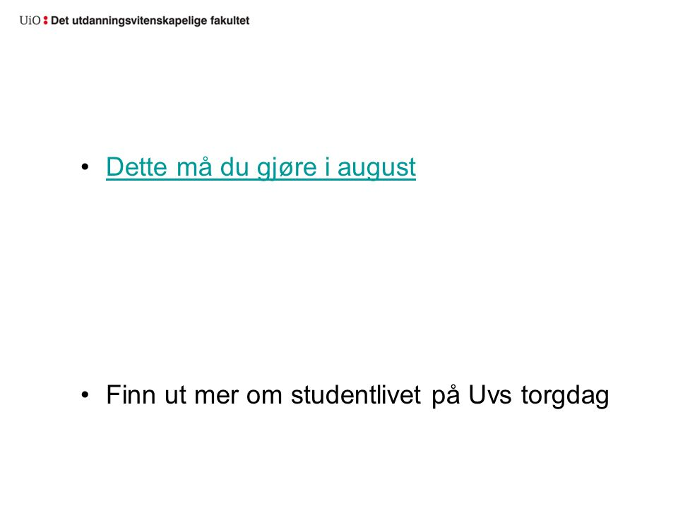 Dette må du gjøre i august Finn ut mer om studentlivet på Uvs torgdag