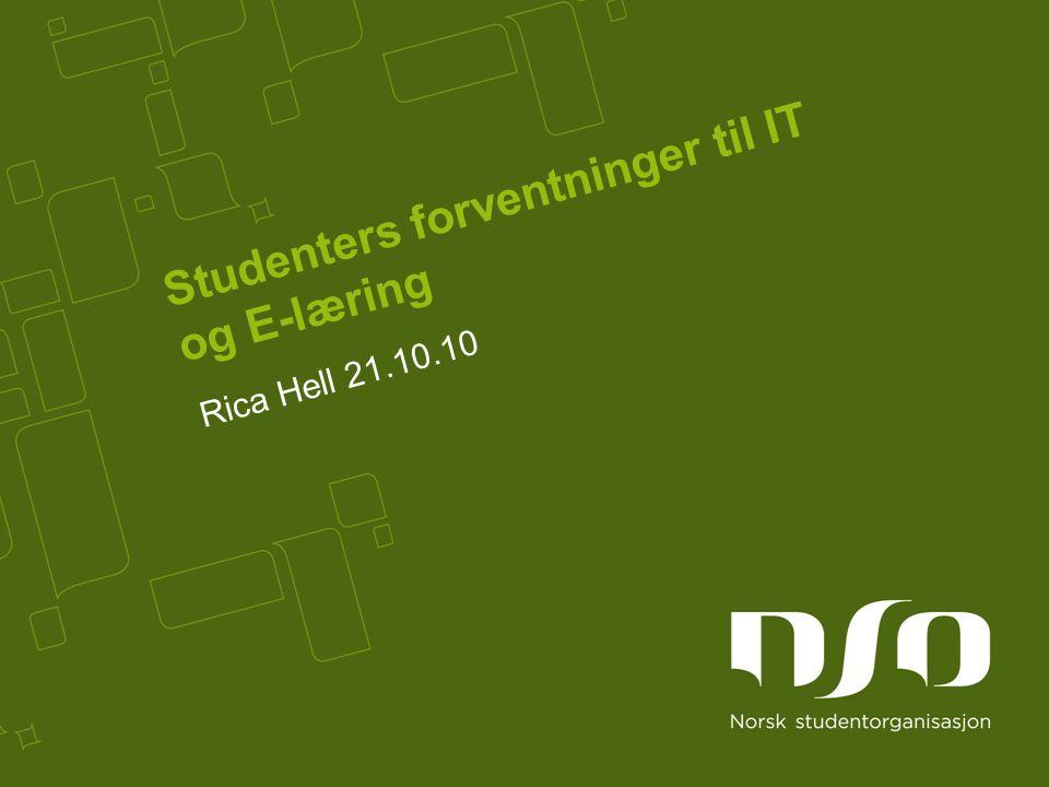 Studenters forventninger til IT og E-læring Rica Hell 21.10.10
