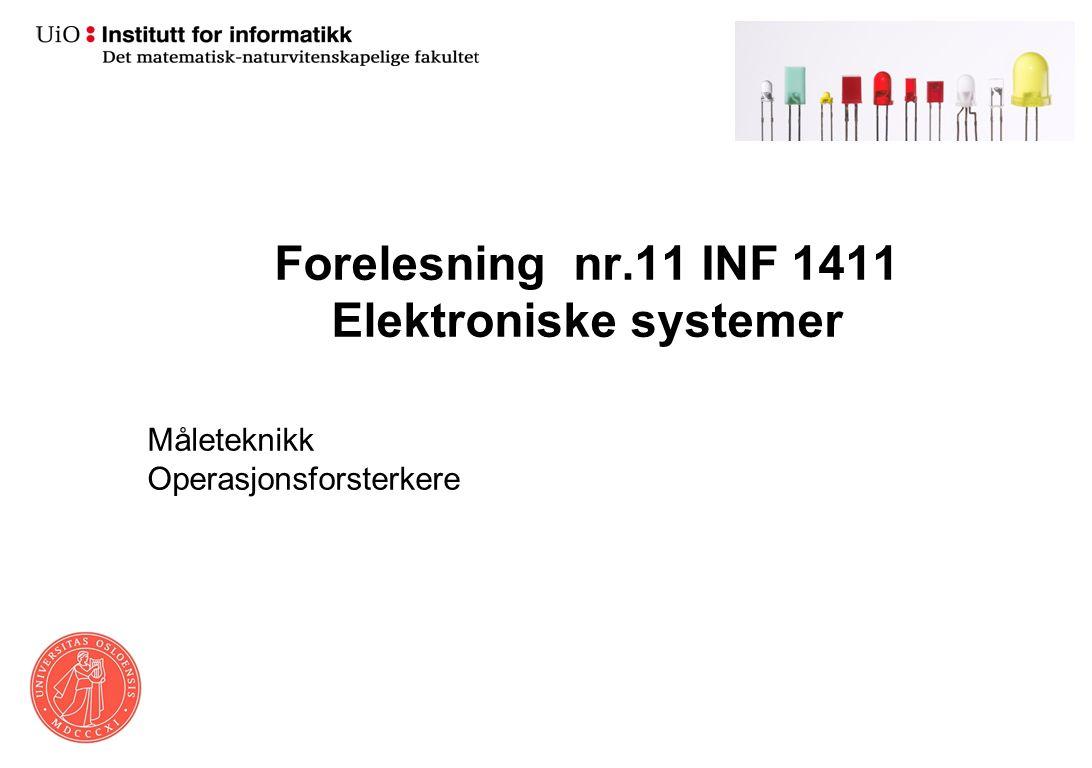 Forelesning nr.11 INF 1411 Elektroniske systemer Måleteknikk Operasjonsforsterkere
