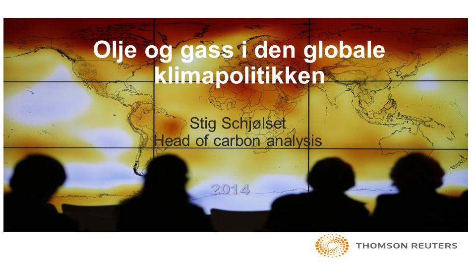 Olje og gass i den globale klimapolitikken Stig Schjølset Head of carbon analysis