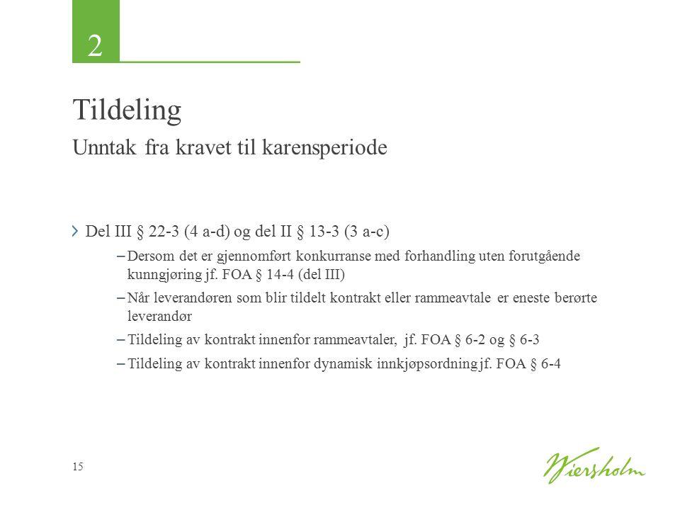 2 15 Tildeling Unntak fra kravet til karensperiode Del III § 22-3 (4 a-d) og del II § 13-3 (3 a-c) – Dersom det er gjennomført konkurranse med forhand