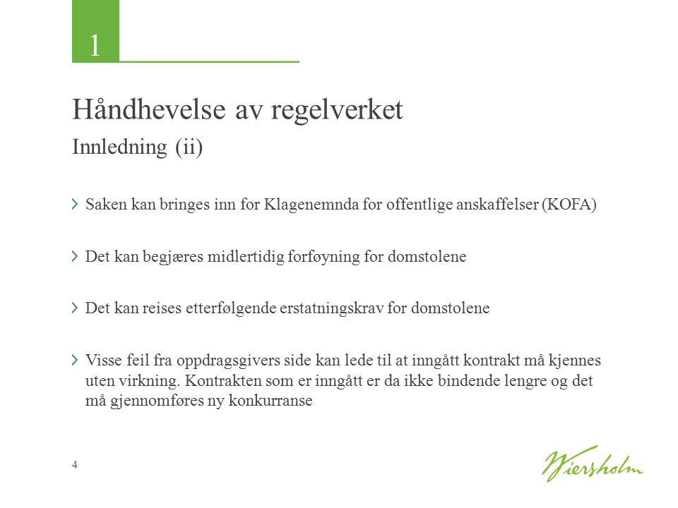 1 5 Håndhevelse av regelverket Håndhevelsesdirektivet (i) EU-reglene stiller krav til hvordan anskaffelsesreglene skal håndheves – Gir rettigheter til leverandørene Domstolene er klageorgan etter håndhevelsesreglene Bestemmelsene er implementert i norsk rett gjennom lov om offentlige anskaffelser (LOA)
