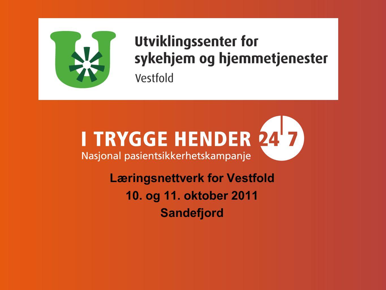 Læringsnettverk for Vestfold 10. og 11. oktober 2011 Sandefjord