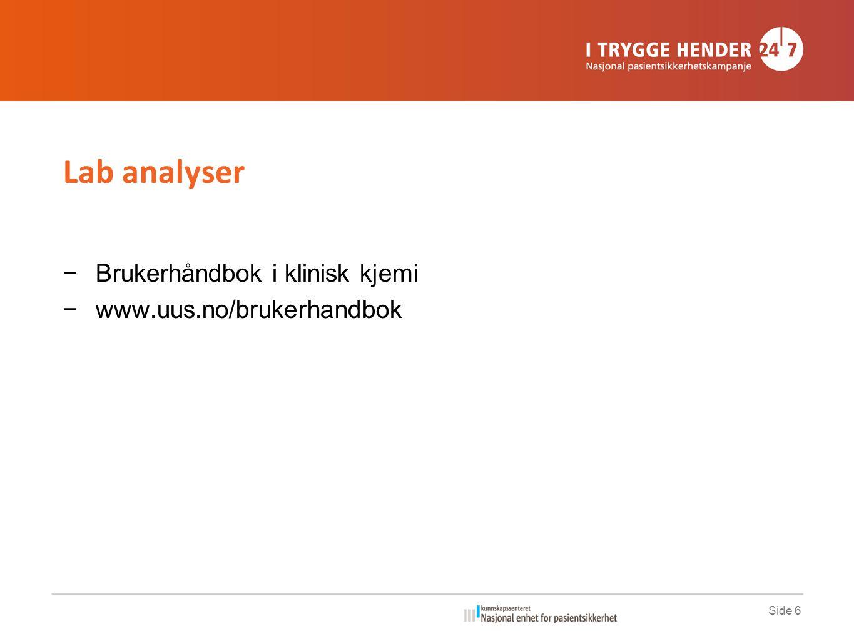 Side 6 Lab analyser −Brukerhåndbok i klinisk kjemi −www.uus.no/brukerhandbok