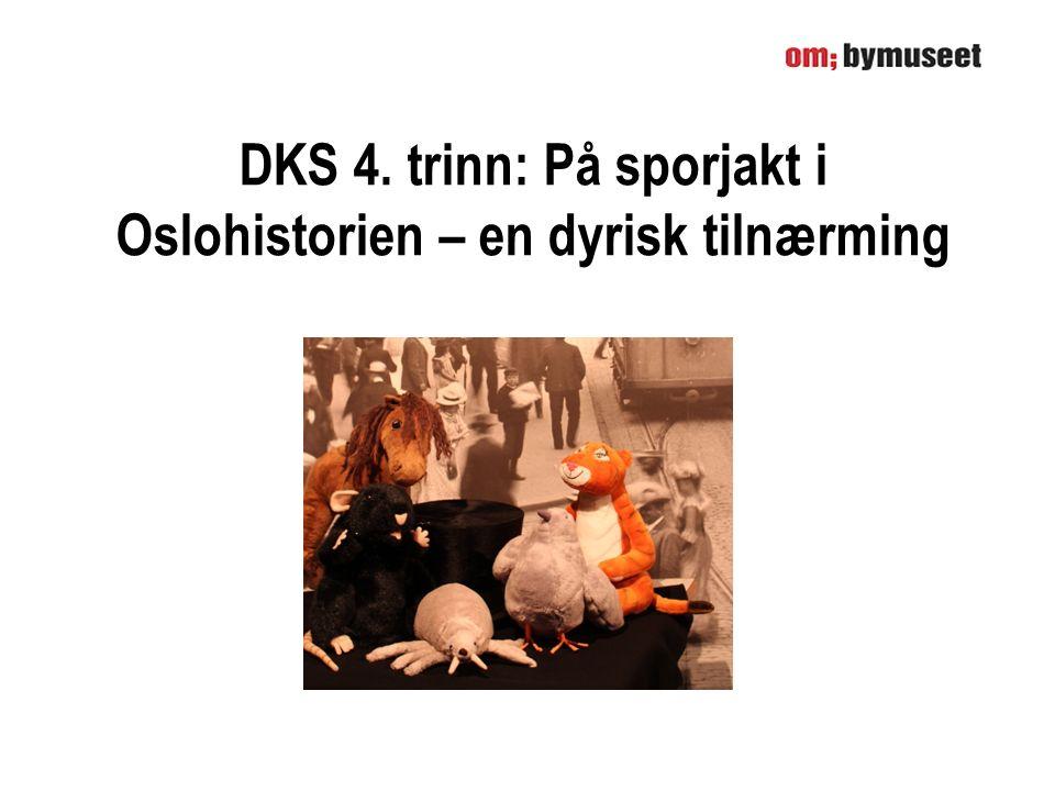 DKS 4. trinn: På sporjakt i Oslohistorien – en dyrisk tilnærming