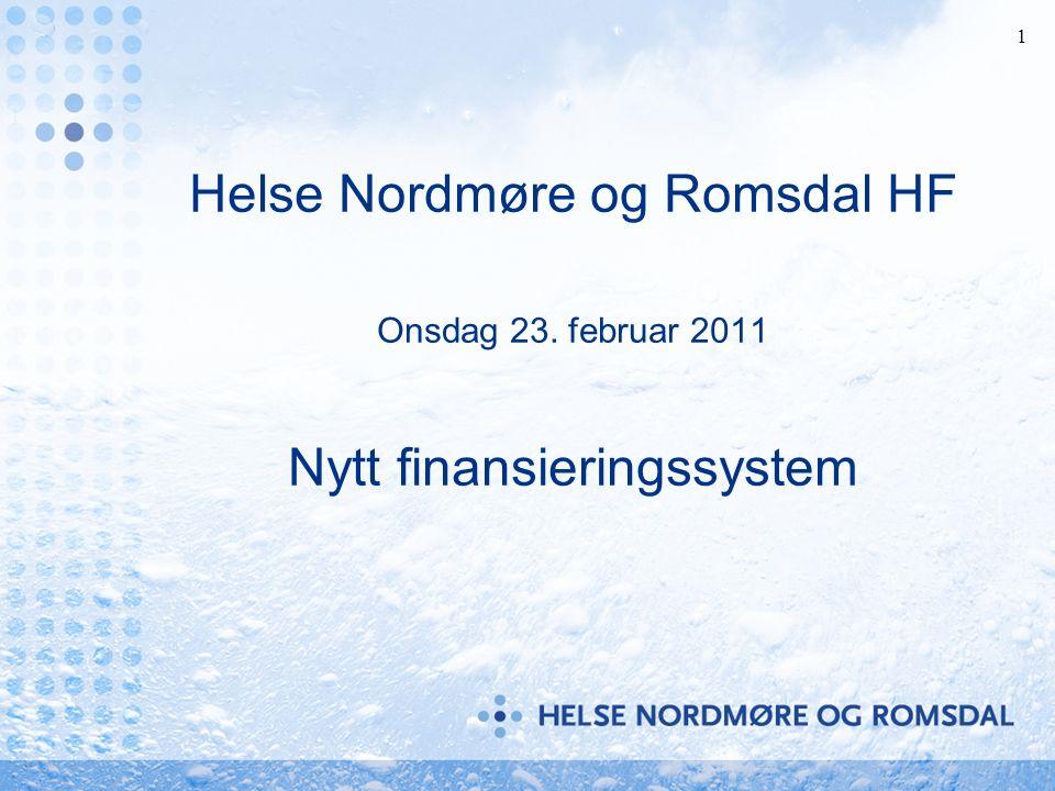 1 Helse Nordmøre og Romsdal HF Onsdag 23. februar 2011 Nytt finansieringssystem