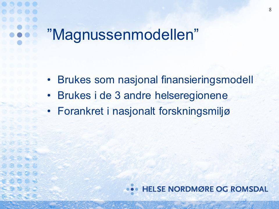 8 Magnussenmodellen Brukes som nasjonal finansieringsmodell Brukes i de 3 andre helseregionene Forankret i nasjonalt forskningsmiljø