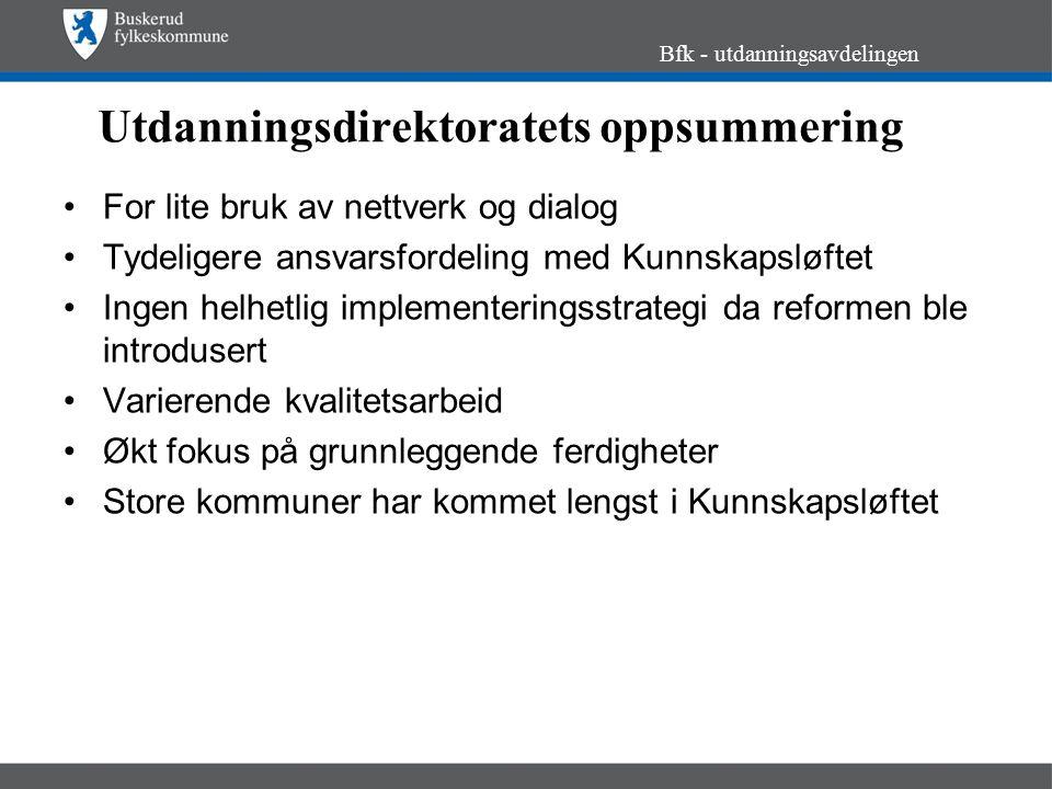 Oppsummering av øvrige funn og vurderinger: Bfk - utdanningsavdelingen Innholdsanalyse av sentrale reformdokumenter og oppfølgingsdokumenter.