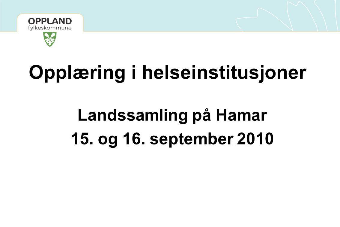 Opplæring i helseinstitusjoner Landssamling på Hamar 15. og 16. september 2010