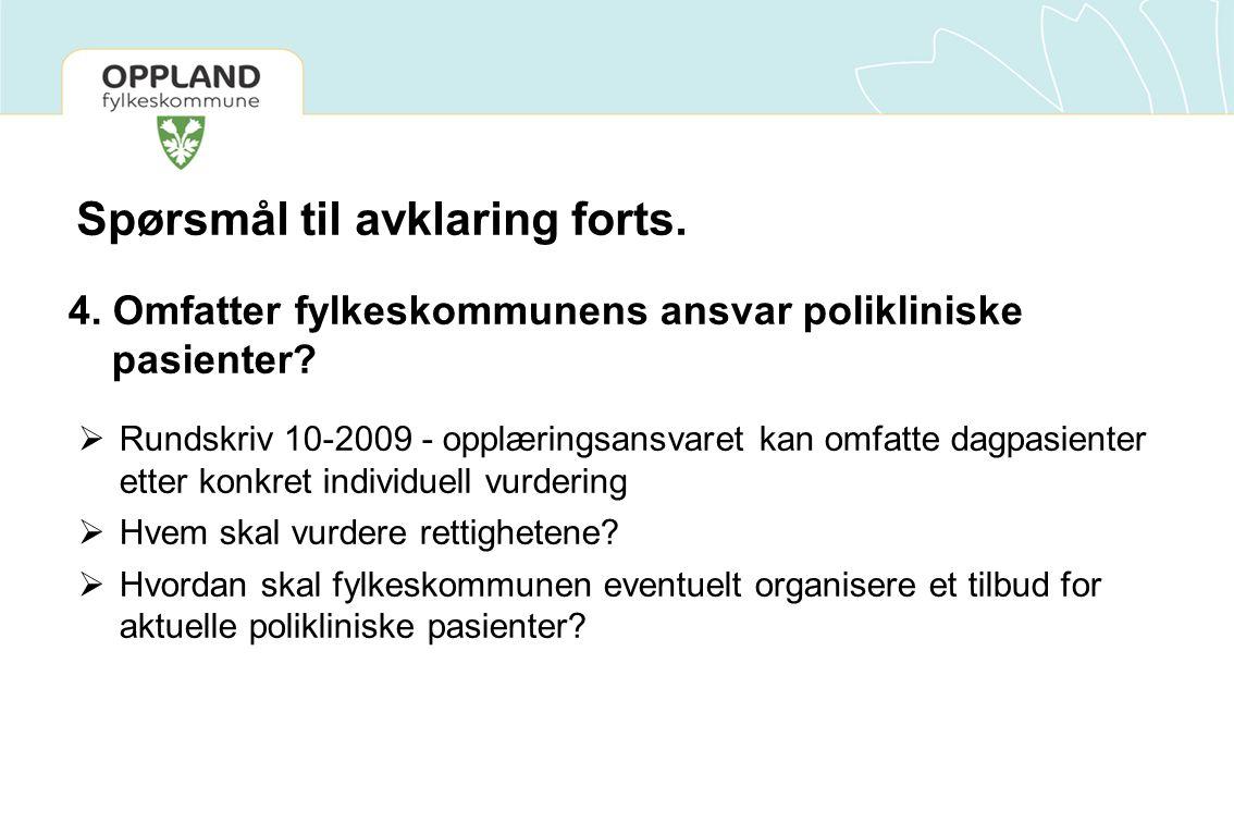 4. Omfatter fylkeskommunens ansvar polikliniske pasienter.