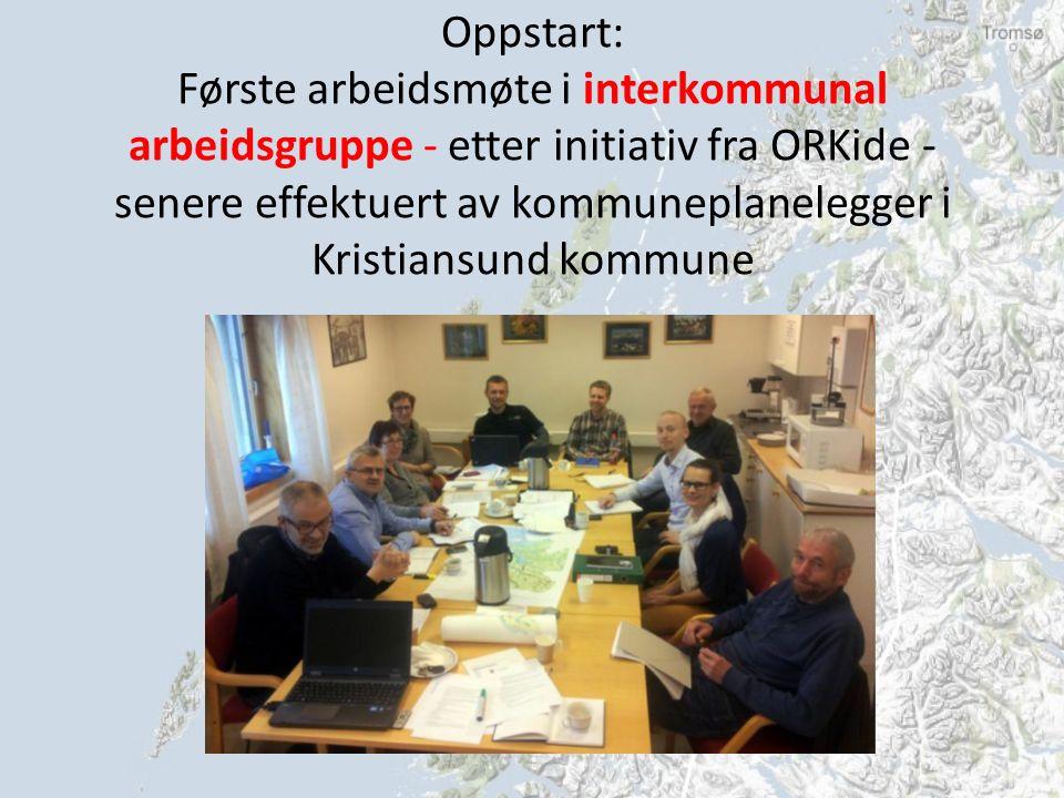 Oppstart: Første arbeidsmøte i interkommunal arbeidsgruppe - etter initiativ fra ORKide - senere effektuert av kommuneplanelegger i Kristiansund kommune