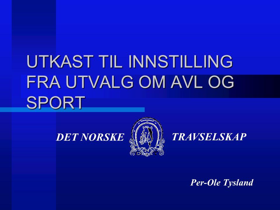 DET NORSKE TRAVSELSKAP UTKAST TIL INNSTILLING FRA UTVALG OM AVL OG SPORT Per-Ole Tysland