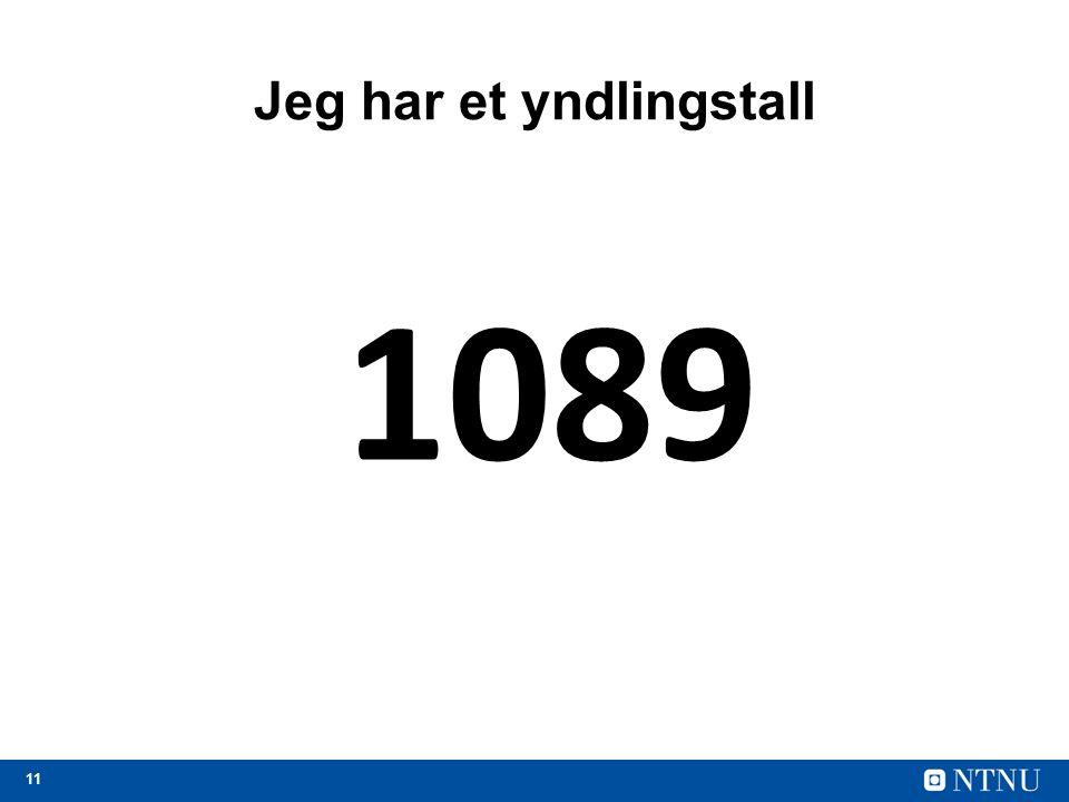 11 Jeg har et yndlingstall 1089