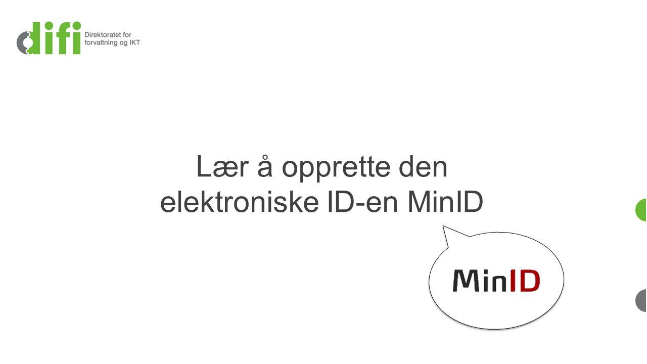 Lær å opprette den elektroniske ID-en MinID