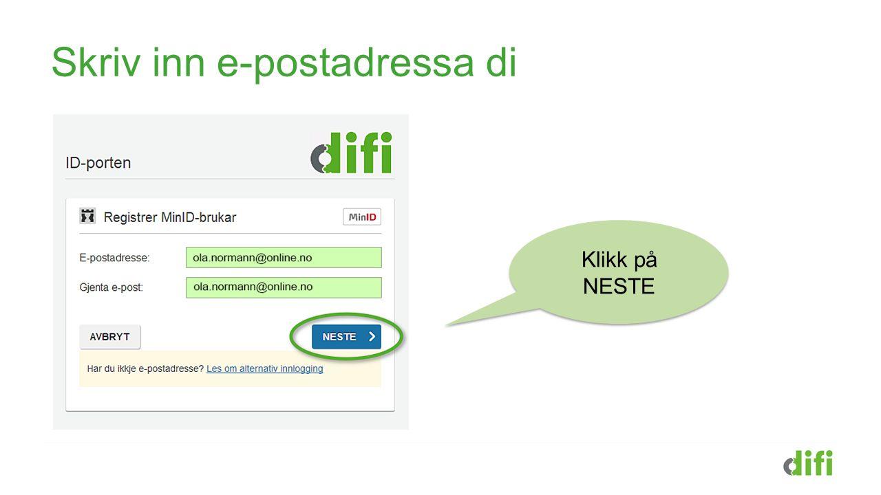 Skriv inn e-postadressa di Klikk på NESTE