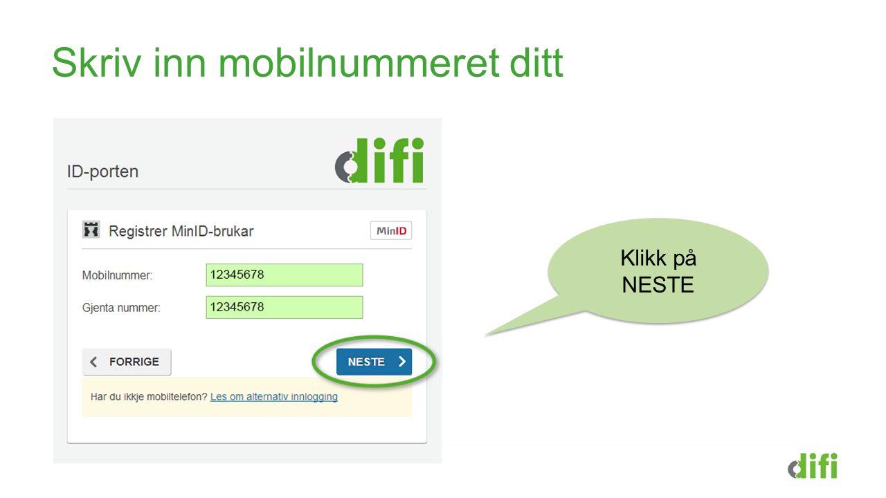 Skriv inn mobilnummeret ditt Klikk på NESTE