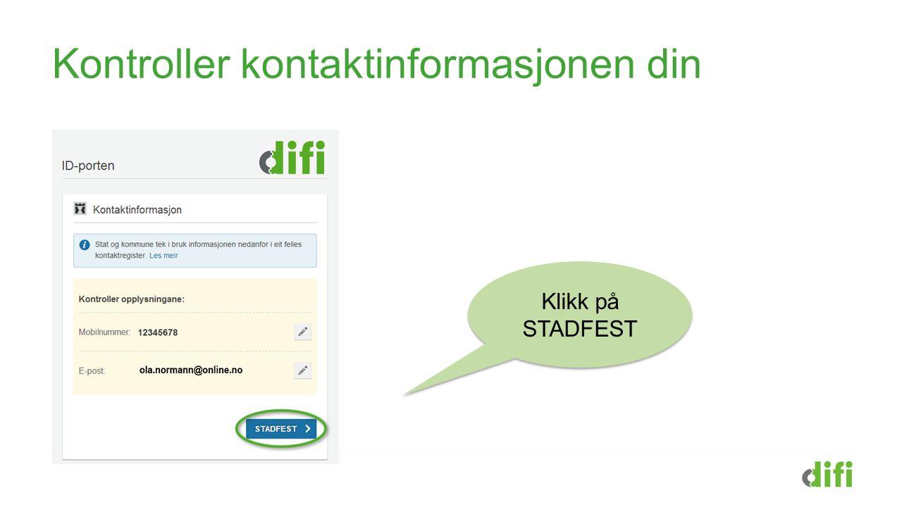 Kontroller kontaktinformasjonen din Klikk på STADFEST