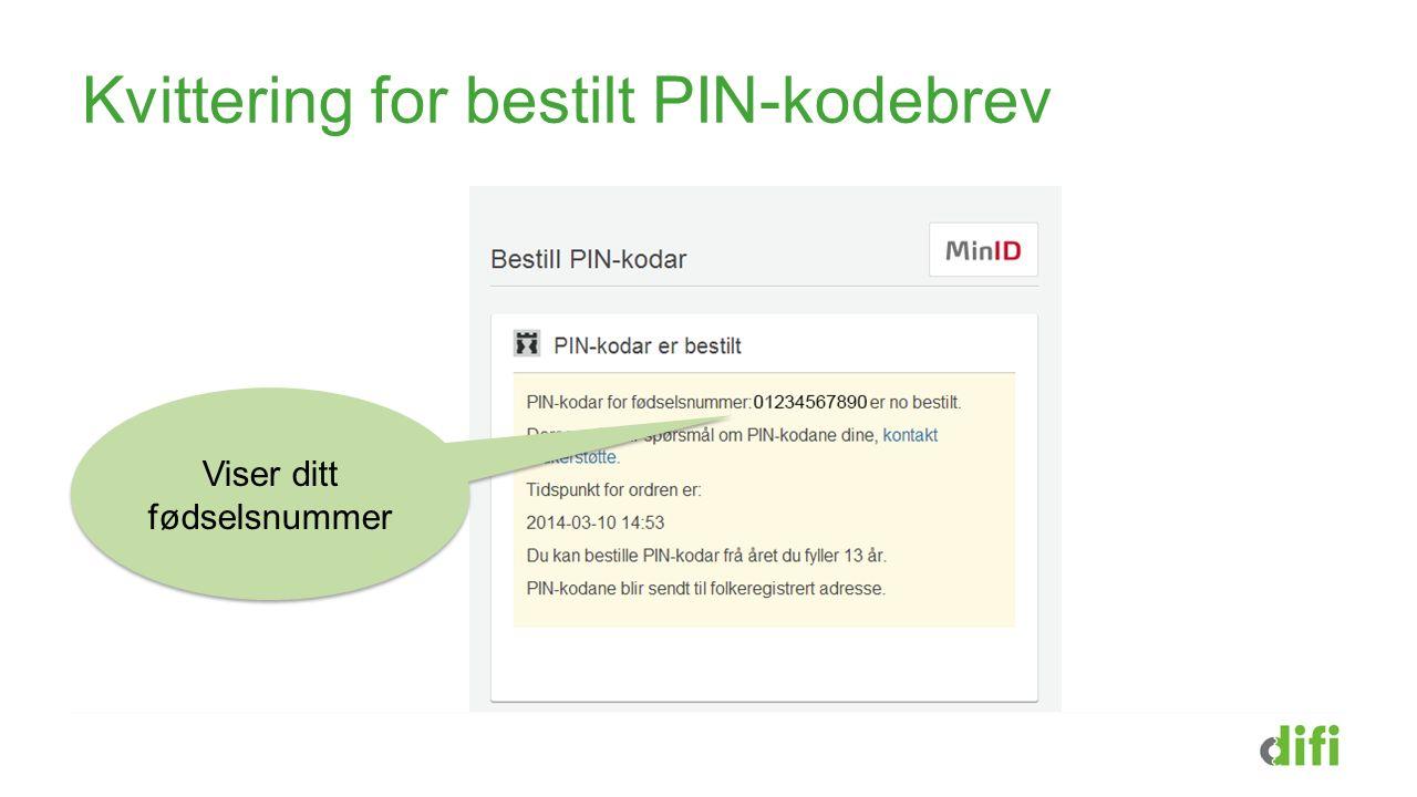 Kvittering for bestilt PIN-kodebrev Viser ditt fødselsnummer
