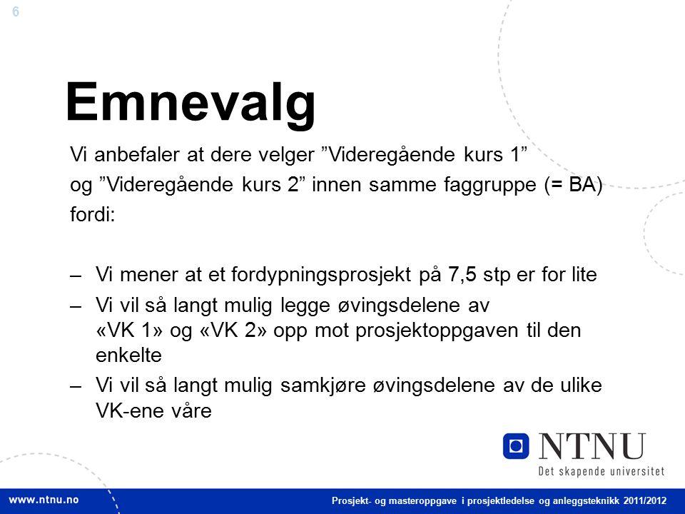 7 Frister for valg –15.mai for valg av Hovedprofil og FDP + VK 1 + VK 1 (emnevalg) –1.