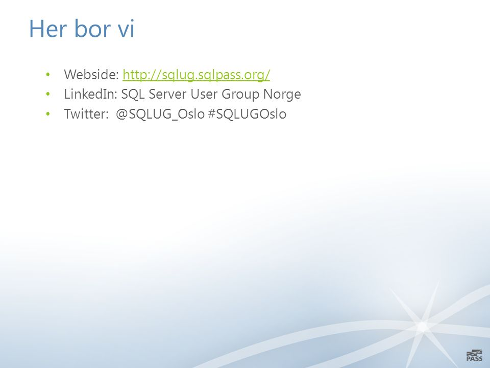 Her bor vi Webside:   LinkedIn: SQL Server User Group Norge #SQLUGOslo