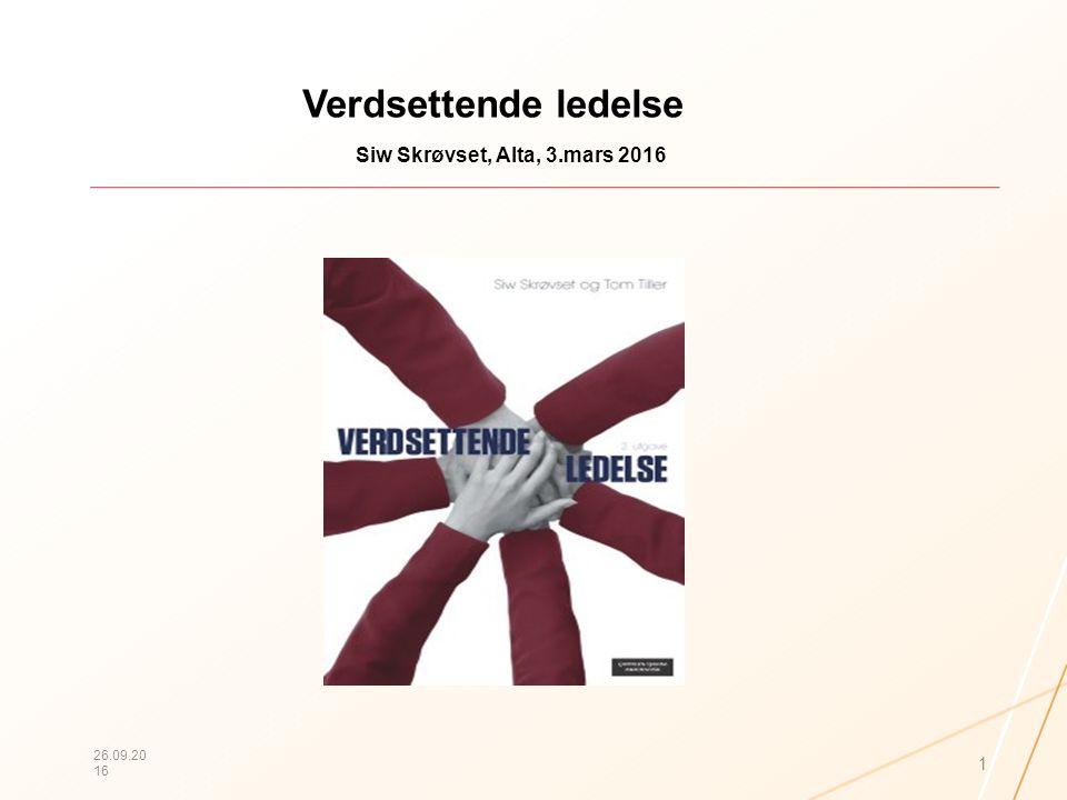 Verdsettende ledelse Siw Skrøvset, Alta, 3.mars 2016 26.09.2016 1
