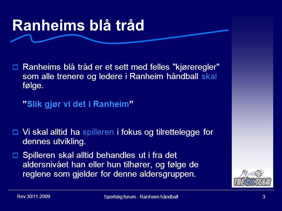 Sportslig forum - Ranheim håndball3 Ranheims blå tråd  Ranheims blå tråd er et sett med felles kjøreregler som alle trenere og ledere i Ranheim håndball skal følge.