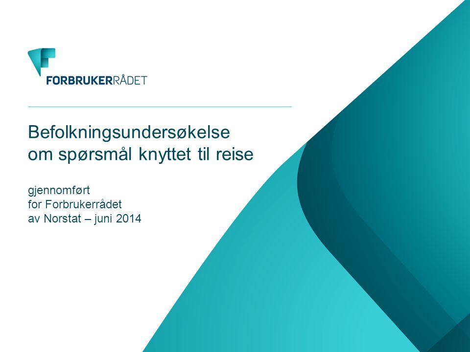 Befolkningsundersøkelse om spørsmål knyttet til reise gjennomført for Forbrukerrådet av Norstat – juni 2014