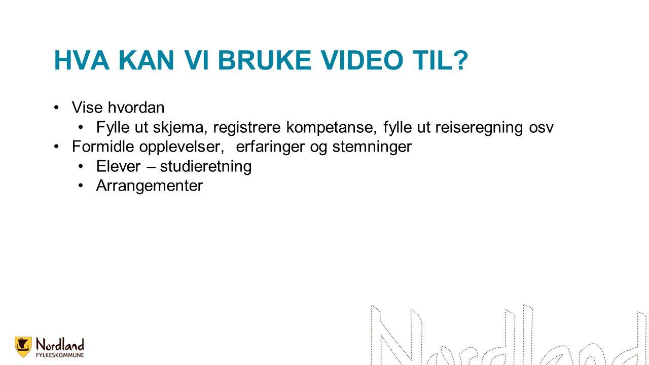 HVA KAN VI BRUKE VIDEO TIL.