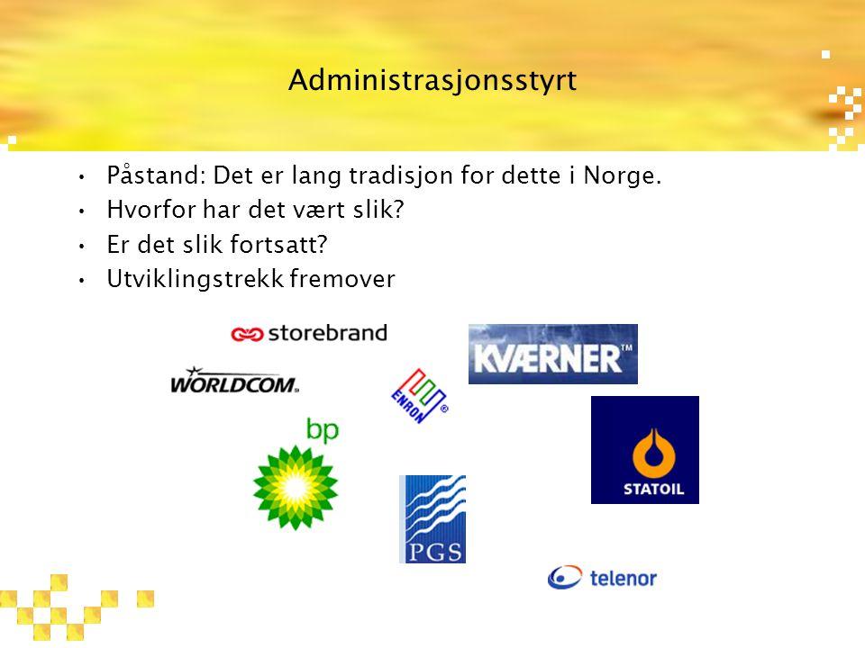 Administrasjonsstyrt Påstand: Det er lang tradisjon for dette i Norge.