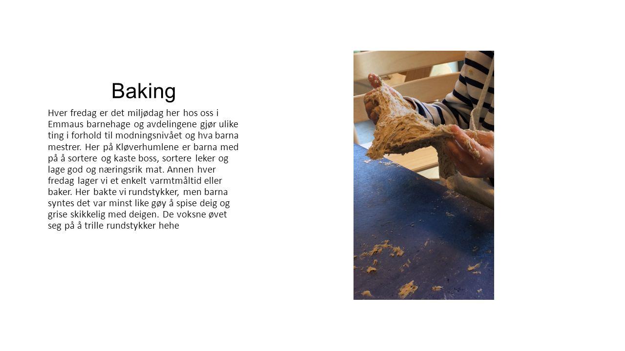 Baking Hver fredag er det miljødag her hos oss i Emmaus barnehage og avdelingene gjør ulike ting i forhold til modningsnivået og hva barna mestrer.