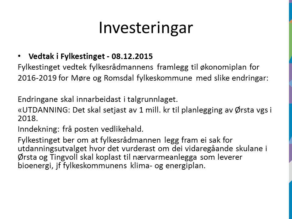 Investeringar Vedtak i Fylkestinget - 08.12.2015 Fylkestinget vedtek fylkesrådmannens framlegg til økonomiplan for 2016-2019 for Møre og Romsdal fylkeskommune med slike endringar: Endringane skal innarbeidast i talgrunnlaget.