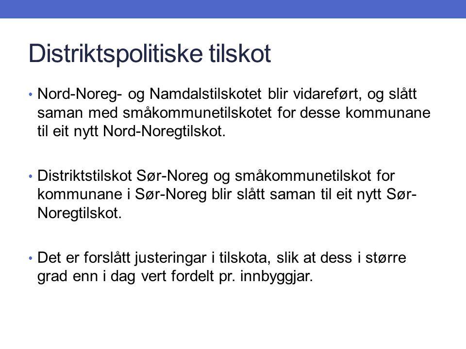 Distriktspolitiske tilskot Nord-Noreg- og Namdalstilskotet blir vidareført, og slått saman med småkommunetilskotet for desse kommunane til eit nytt Nord-Noregtilskot.