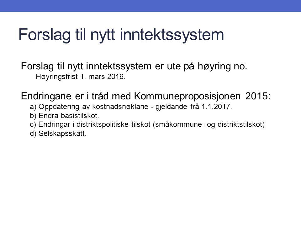 Forslag til nytt inntektssystem Forslag til nytt inntektssystem er ute på høyring no.