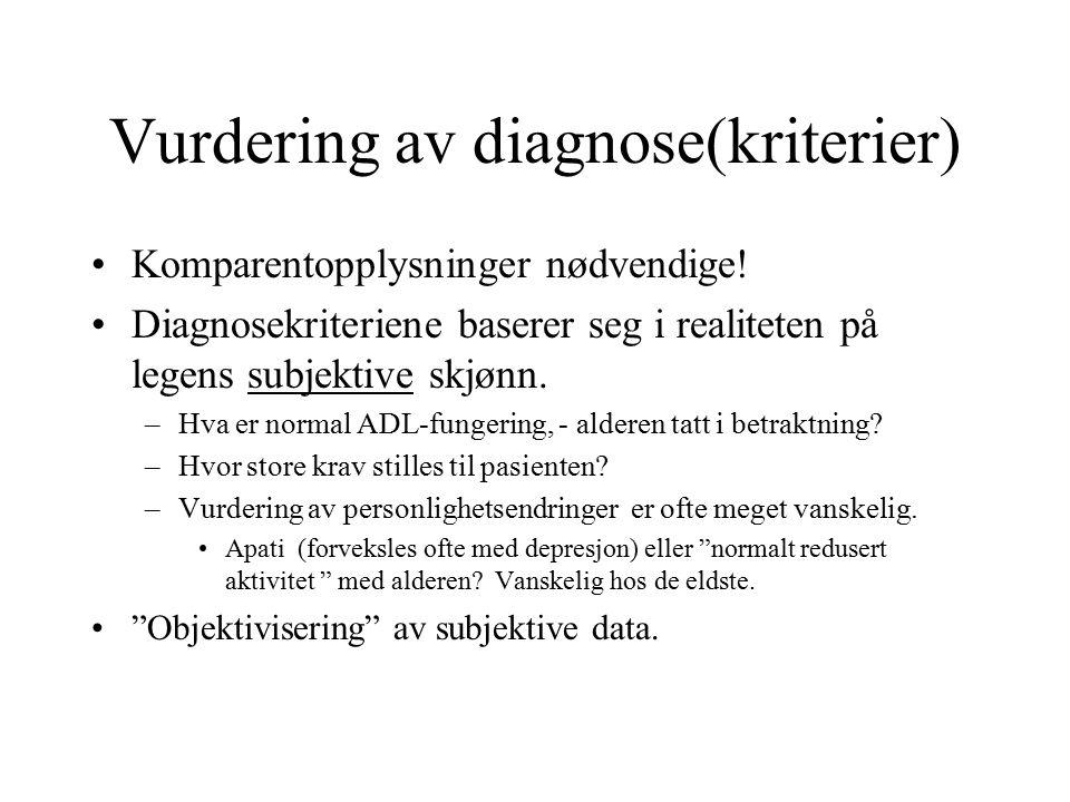 Vurdering av diagnose(kriterier) Komparentopplysninger nødvendige.