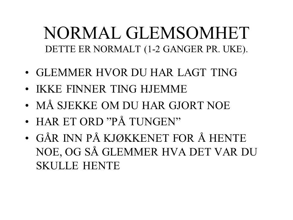 NORMAL GLEMSOMHET DETTE ER NORMALT (1-2 GANGER PR.