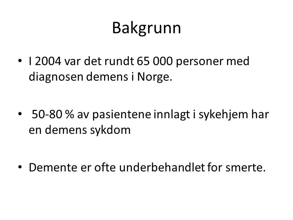 Bakgrunn I 2004 var det rundt 65 000 personer med diagnosen demens i Norge.