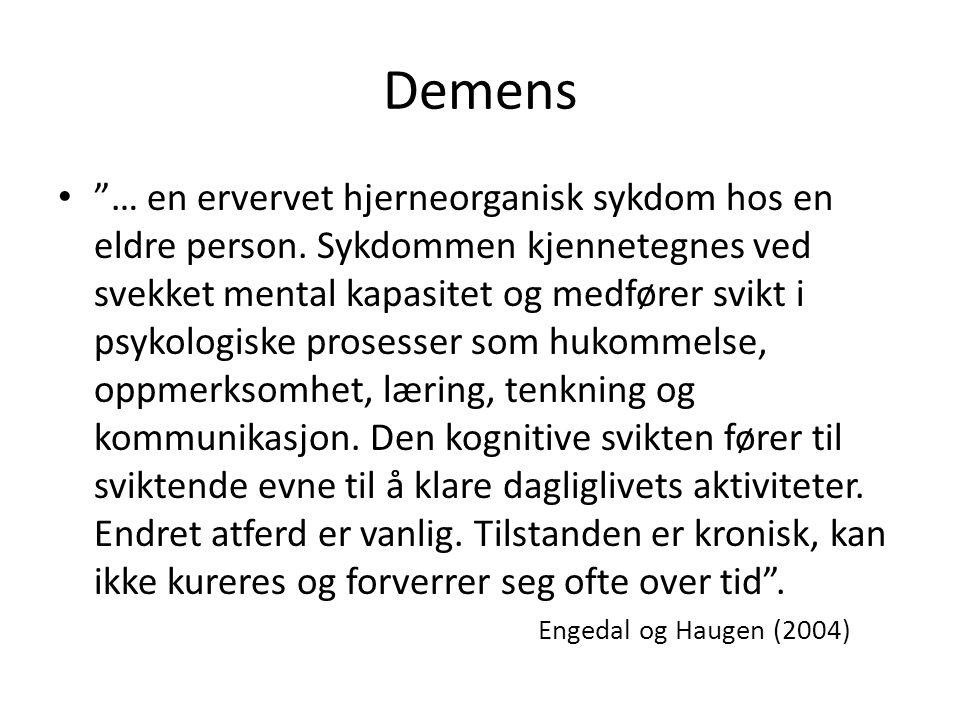 Demens … en ervervet hjerneorganisk sykdom hos en eldre person.