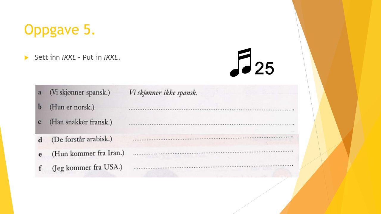 Oppgave 6.  Lyttøvelse – audio exercise ♬ 26