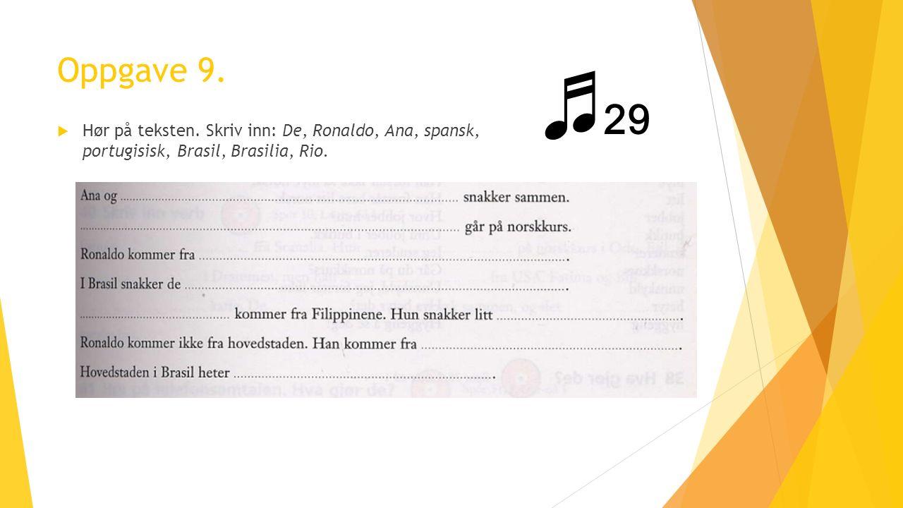 Oppgave 9.  Hør på teksten.