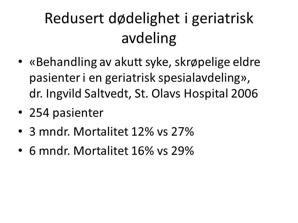 Redusert dødelighet i geriatrisk avdeling «Behandling av akutt syke, skrøpelige eldre pasienter i en geriatrisk spesialavdeling», dr.