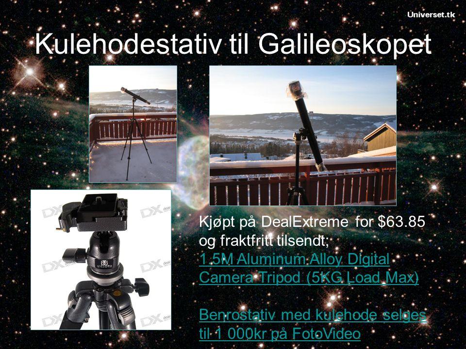 Kulehodestativ til Galileoskopet Kjøpt på DealExtreme for $63.85 og fraktfritt tilsendt; 1.5M Aluminum Alloy Digital Camera Tripod (5KG Load Max) Benrostativ med kulehode selges til 1 000kr på FotoVideo