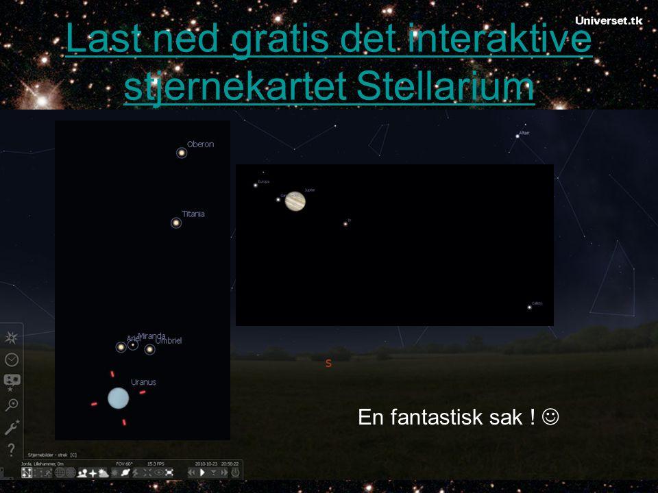 Last ned gratis det interaktive stjernekartet Stellarium En fantastisk sak !