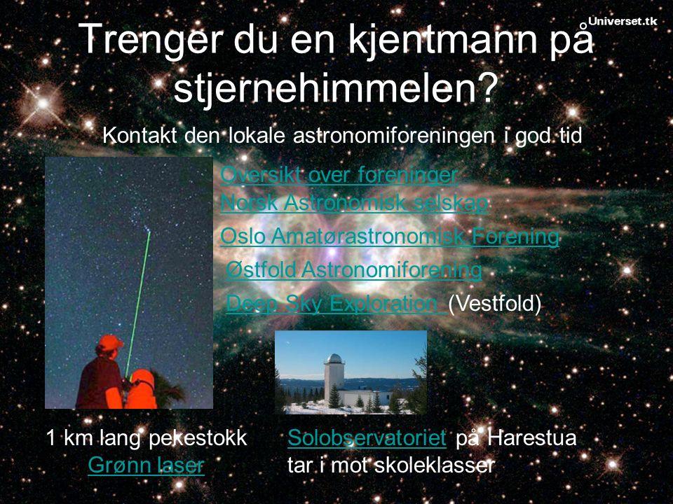 Trenger du en kjentmann på stjernehimmelen.