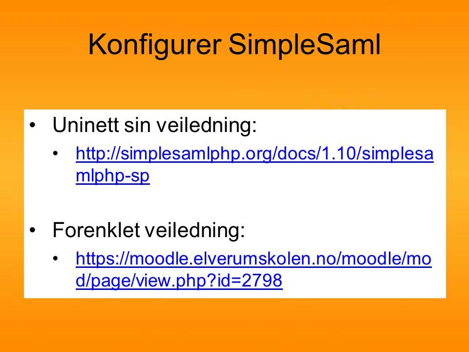 Hva må gjøres 3 filer må endres 1.config/authsources.php 2.config/config.php 3.metadata/saml20-idp-remote.php