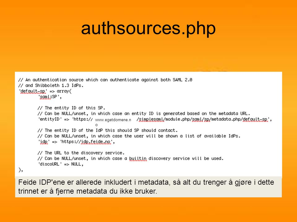 config.php Pluss eventuelle andre felter hvor opplysninger om din installasjon skal settes.