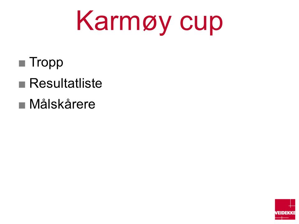 Karmøy cup ■Tropp ■Resultatliste ■Målskårere