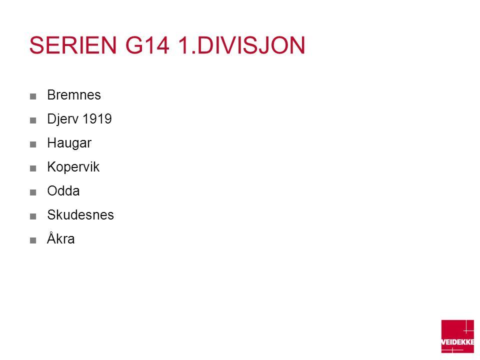 SERIEN G14 1.DIVISJON ■Bremnes ■Djerv 1919 ■Haugar ■Kopervik ■Odda ■Skudesnes ■Åkra