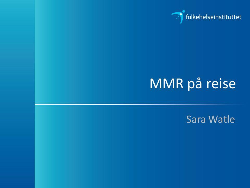 MMR på reise Sara Watle